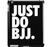 Just Do BJJ (Brazilian Jiu Jitsu) iPad Case/Skin