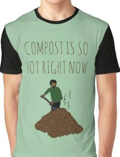 Compost Is So Hot Right Now Graphic T-Shirt