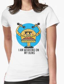 I am working on my buns  Womens Fitted T-Shirt