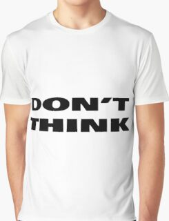 Don't Think Cool T-Shirt Graphic T-Shirt