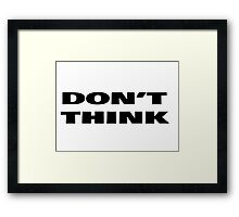Don't Think Cool T-Shirt Framed Print