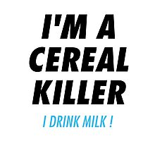 i'm a cereal Killer Photographic Print