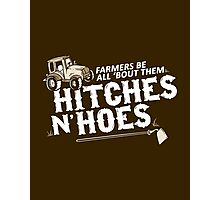 Farmers Be All 'Bout Them Hitches and Hoes: Funny Country Southern Saying for Country Girl or Boy Photographic Print