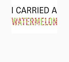 I Carried A Watermelon Unisex T-Shirt