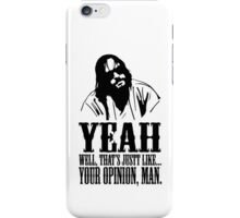 The Dude Abides The Big Lebowski iPhone Case/Skin