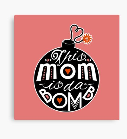 Mom da Bomb Mother's Day Cute Typography Canvas Print