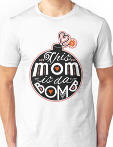 Mom da Bomb Mother's Day Cute Typography Unisex T-Shirt
