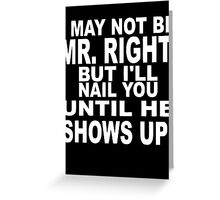 Mr Right Greeting Card