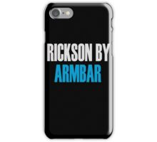 Rickson By Armbar (Brazilian Jiu Jitsu) iPhone Case/Skin