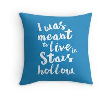 I was meant to live in Stars Hollow Throw Pillow