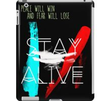Peace will Win Fear WIll Lose - Stay Alive Quotes iPad Case/Skin