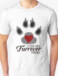DOG Paw - I Love My Furrever Friend Unisex T-Shirt