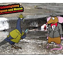 Crime Fighting Pigeon and Mouse  by TheKingLobotomy
