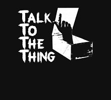 Talk to the Thing w Womens Fitted T-Shirt