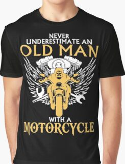 Never Underestimate Old Man With A Motorcycle Graphic T-Shirt