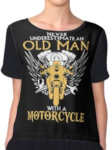 Never Underestimate Old Man With A Motorcycle Chiffon Top