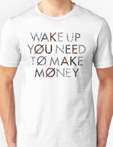 Twenty One Pilots - Wake Up You Need To Make Money T-Shirt