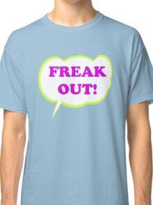 Freak Out! Classic T-Shirt