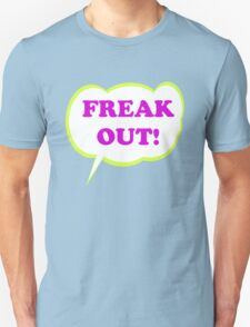 Freak Out! T-Shirt