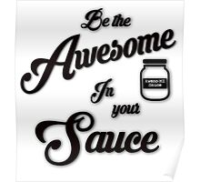 Be the Awesome in Your Own Sauce Poster