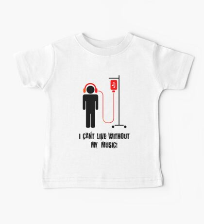 I Can't Live Without My Music Baby Tee
