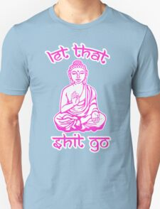 Let That Shit Go Mantra T-Shirt