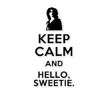 Keep Calm and Hello Sweetie Photographic Print