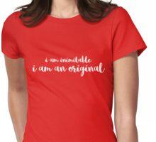 I am an original Womens Fitted T-Shirt