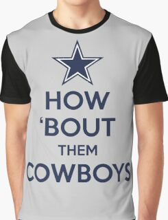 How 'Bout Them Cowboys Graphic T-Shirt