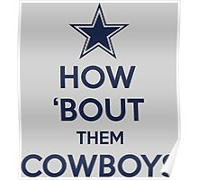 How 'Bout Them Cowboys Poster