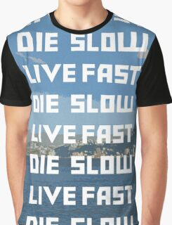 LIVE FAST DIE SLOW Graphic T-Shirt