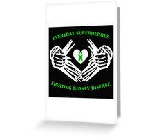 Kidney Disease Heroes Greeting Card
