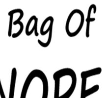 Colossal Bag Of Nope Sticker