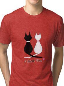 I Mew You... Tri-blend T-Shirt