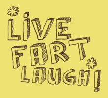 LIVE FART LAUGH Kids Tee