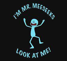 I'm Mr Meeseeks look at me! Unisex T-Shirt