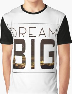Dream Big Graphic T-Shirt