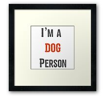 I'm A dog Person Framed Print