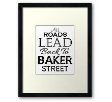 All Roads Lead Back To Baker Street Framed Print