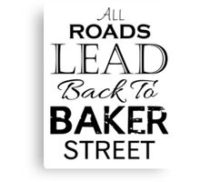 All Roads Lead Back To Baker Street Canvas Print