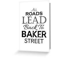 All Roads Lead Back To Baker Street Greeting Card