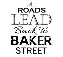 All Roads Lead Back To Baker Street Photographic Print