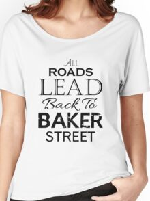 All Roads Lead Back To Baker Street Women's Relaxed Fit T-Shirt