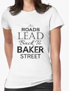 All Roads Lead Back To Baker Street Womens Fitted T-Shirt
