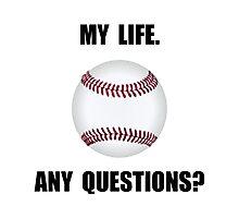 My Life Baseball Photographic Print
