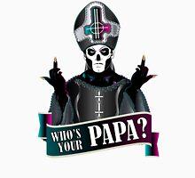 WHO'S YOUR PAPA? - papa 3 T-Shirt