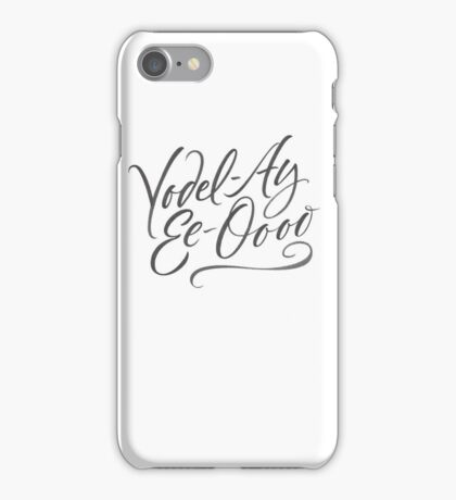"""Happy Yodeling Calligraphy  """"Yodel-Ay-Ee-Oooo""""  Brush Lettering - Yodelling iPhone Case/Skin"""