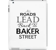 All Roads Lead Back To Baker Street iPad Case/Skin