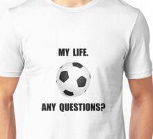 My Life Soccer Unisex T-Shirt