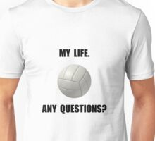 My Life Volleyball Unisex T-Shirt
